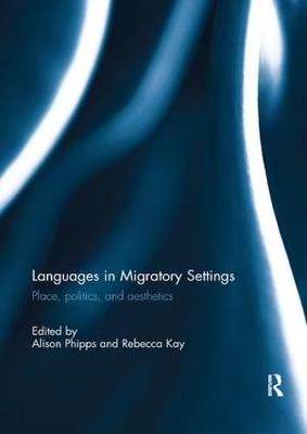Languages in Migratory Settings by Alison Phipps