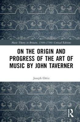 On the Origin and Progress of Musical Arts by John Taverner book