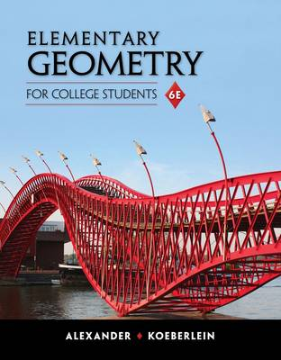 Elementary Geometry for College Students by Daniel C. Alexander