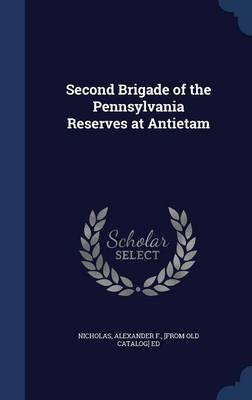 Second Brigade of the Pennsylvania Reserves at Antietam book
