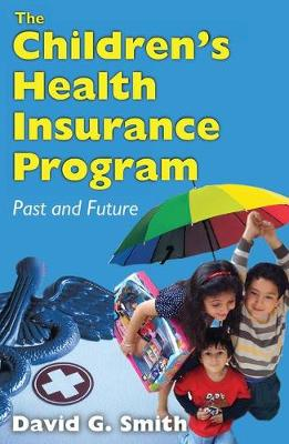 The Children's Health Insurance Program by David G. Smith