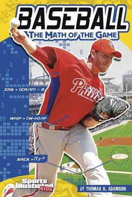 Baseball: The Math of the Game by Thomas K Adamson