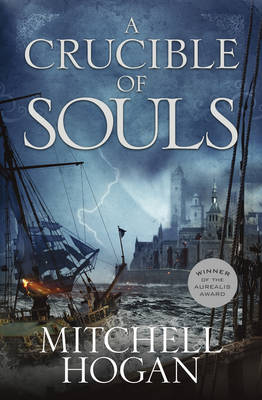 Crucible of Souls by Mitchell Hogan
