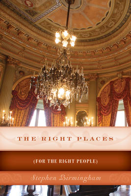 The Right Places by Stephen Birmingham
