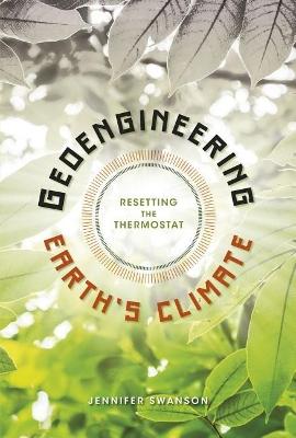 Geoengineering Earth's Climate by Jennifer Swanson