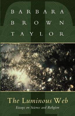 Luminous Web by Barbara Brown Taylor
