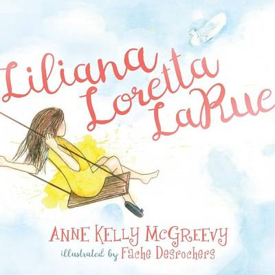Liliana Loretta LaRue by Anne Kelly McGreevy
