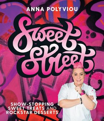 Sweet Street: Show-Stopping Sweet Treats and Rockstar Desserts book