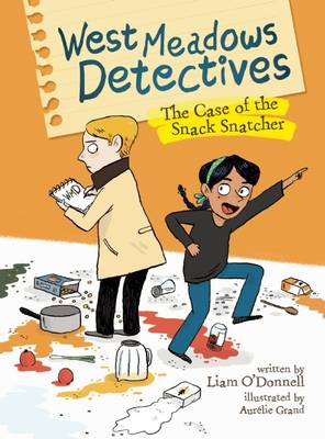 West Meadows Detectives: The Case of the Snack Snatcher by ,Liam O'Donnell