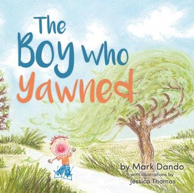 The Boy Who Yawned by Mark Dando