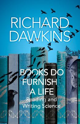 Books do Furnish a Life: An electrifying celebration of science writing by Richard Dawkins