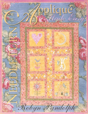Needleturn Applique Made Easy by Robyn Pandolph