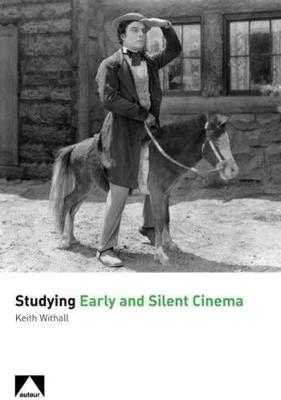 Studying Early and Silent Cinema book