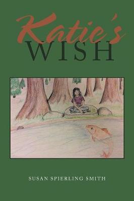 Katie's Wish by Susan Spierling Smith