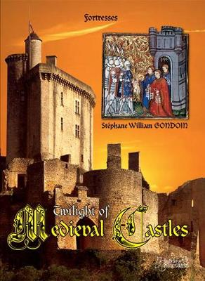 Twilight of Medieval Castles by Stephane William Gondoin