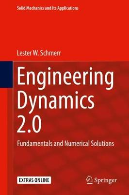 Engineering Dynamics 2.0: Fundamentals and Numerical Solutions by Lester W. Schmerr