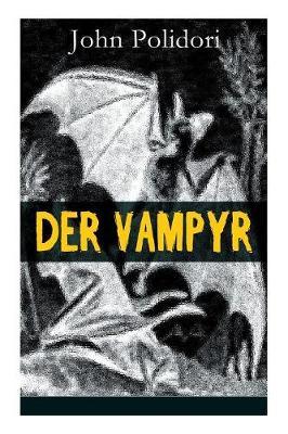Der Vampyr: Die erste Vampirerz hlung der Weltliteratur (Horror-Klassiker) by John Polidori