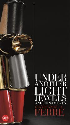 Gianfranco Ferre: Under Another Light by Francesca Alfano Miglietti