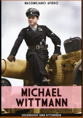 Michael Wittmann by Massimiliano Afiero