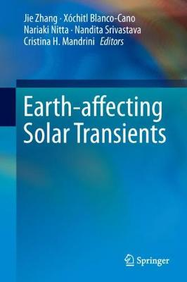 Earth-affecting Solar Transients by Jie Zhang