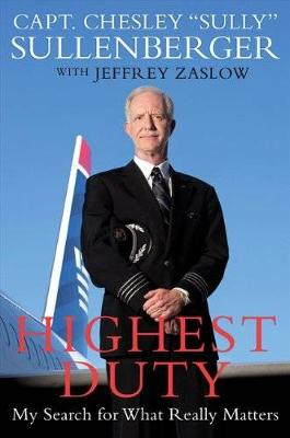 Highest Duty by Chesley B. Sullenberger