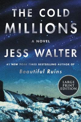 The Cold Millions [Large Print] by Jess Walter