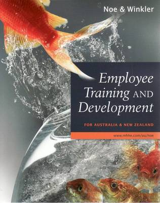 Employee Training and Development for Australia and New Zealand by Raymond Andrew Noe