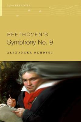Beethoven's Symphony No. 9 by Alexander Rehding