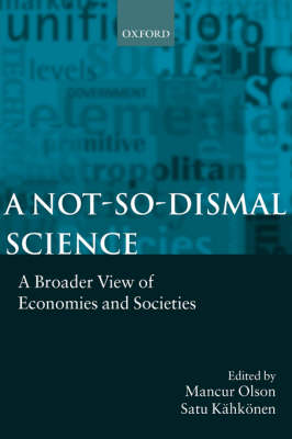 Not-so-dismal Science by Mancur Olson