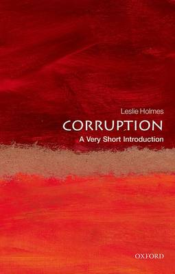 Corruption: A Very Short Introduction by Leslie Holmes