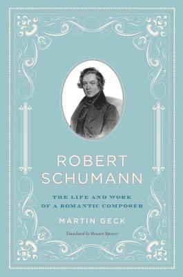Robert Schumann by Martin Geck