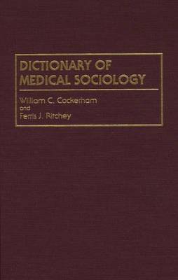 Dictionary of Medical Sociology by William C. Cockerham