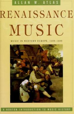 Renaissance Music by Allan W. Atlas