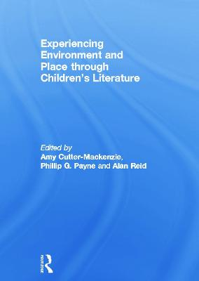 Experiencing Environment and Place through Children's Literature by Amy Cutter-Mackenzie