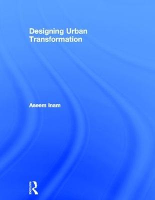 Designing Urban Transformation book
