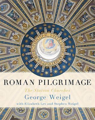 Roman Pilgrimage by Elizabeth Lev
