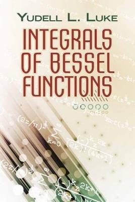 Integrals of Bessel Functions by Yudell L. Luke