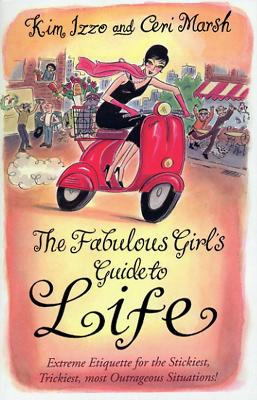 Fabulous Girl's Guide To Life by Ceri Marsh
