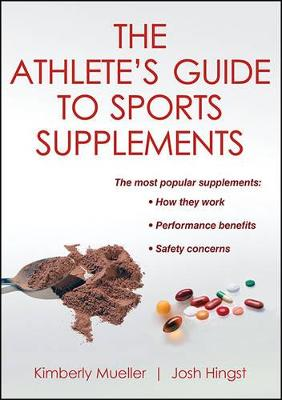 Athlete's Guide to Sports Supplements by Kimberly Mueller