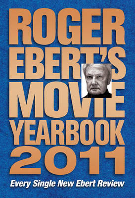 Roger Ebert's Movie Yearbook 2011 by Roger Ebert