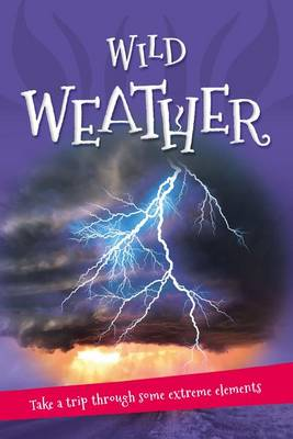It's All About... Wild Weather by Kingfisher Books