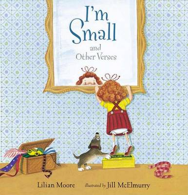 I'm Small and Other Verses by Lilian Moore