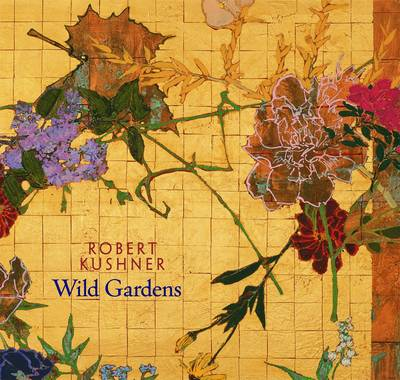 Robert Kushner Wild Gardens A124 book