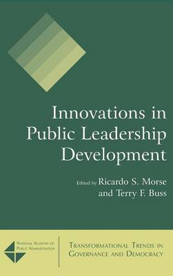 Innovations in Public Leadership Development by Ricardo S. Morse