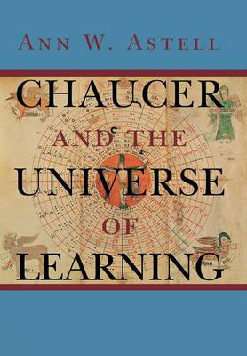 Chaucer and the Universe of Learning by Ann W. Astell