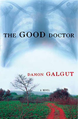 Good Doctor by Damon Galgut