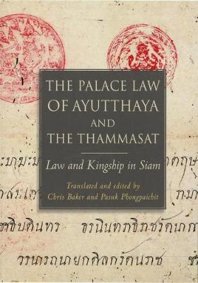 The Palace Law of Ayutthaya and the Thammasat by Chris Baker