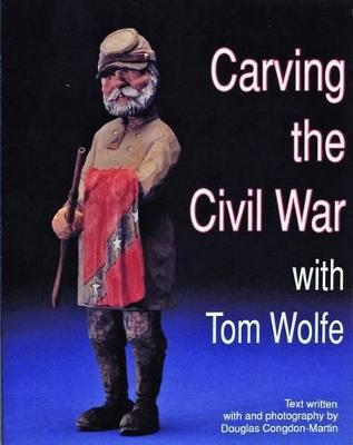 Carving the Civil War by Tom Wolfe