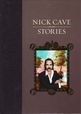 Nick Cave: Stories by Nick Cave