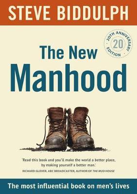 The New Manhood [20th Anniversary Edition] by Steve Biddulph